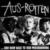 Aus Rotten - Now Back to our Programming LP